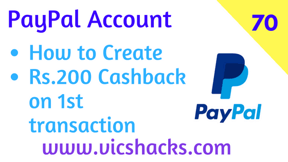 How to Create Paypal Account & Get Rs.200 Cashback on 1st transaction